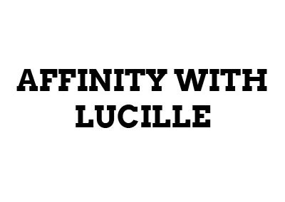 Affinity With Lucille